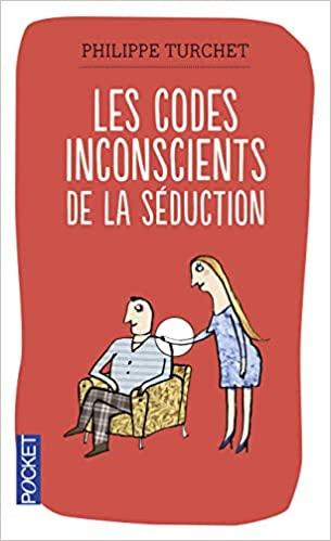 les codes inconscients de la seduction