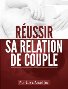 reussir sa relation de couple